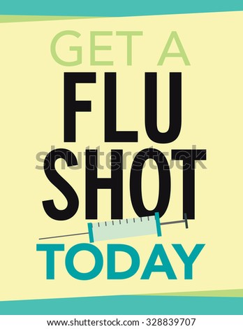 """Health care poster with syringe and """"Get a Flu Shot Today"""" - stock vector"""