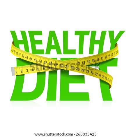 Healthy diet phrase with measuring tape concept. Vector. - stock vector