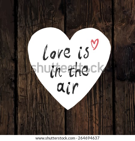 Heart shape with hand drawn lettering on wooden texture. Romantic inspirational quote for save the date card. - stock vector
