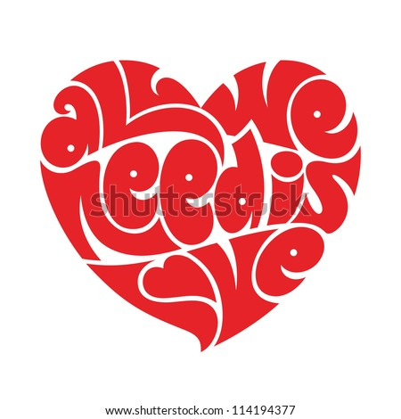 Heart typography: All we need is love. Love typography.  - stock vector