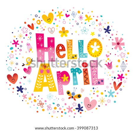Hello April unique lettering with flowers and hearts spring design - stock vector