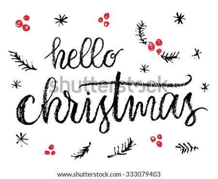 Hello Christmas, hand written calligraphic poster. - stock vector