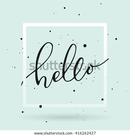 "Hello frame. Hello lettering in hand drawn round frame. Brush Pen lettering ""Hello"" isolated on background. Handwritten vector Illustration. Hello card - stock vector"
