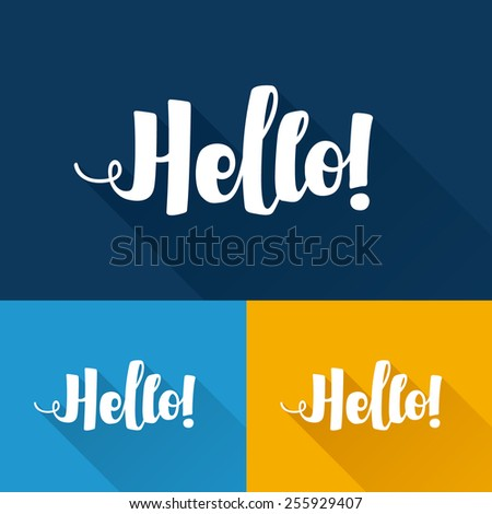 Hello hand lettering with long flat shadow on different background colors handmade vector calligraphy - stock vector