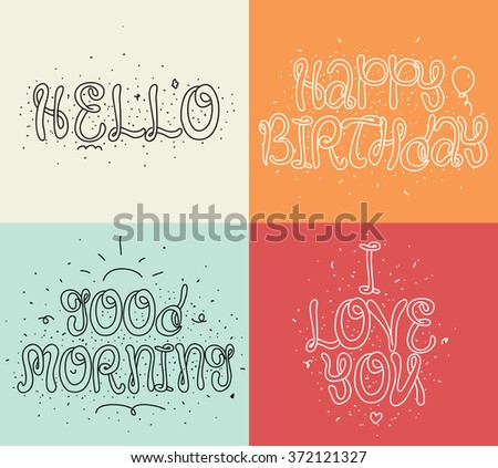 Hello, Happy birthday, I love you, Good morning. Set of modern calligraphy and hand drawn elements. Typographical concept. Vector design. Usable for cards, posters, photo overlay. - stock vector