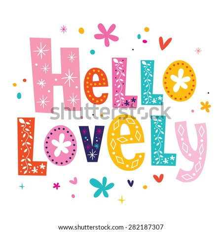 Hello lovely - stock vector