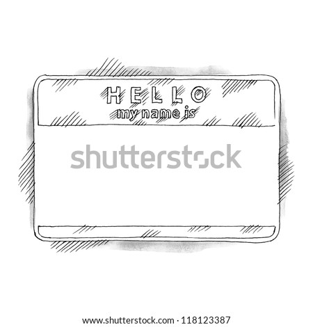 HELLO my name is tag sticker on white background. Blank badge painted handmade draw ink sketch technique. Vector illustration clip-art element for design saved in 8 eps - stock vector