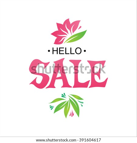 Hello Sale tag with abstract summer floral elements. Discount label season illustration. Hello Sale lettering logo for sales message. Artistic hand drawn banner.  Sketch style sale logo - stock vector