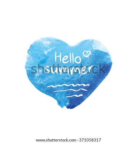 Hello summer. Blue watercolor heart. Doodles, sketch for your design. Vector illustration - stock vector