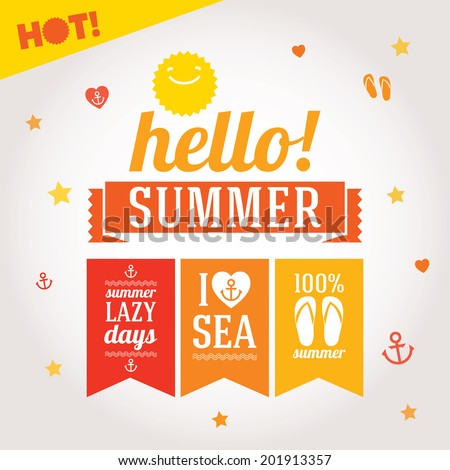 Hello summer labels set with symbols for poster, flags, t-shirts and others. Vector layered illustration on white background with summer design elements - stock vector