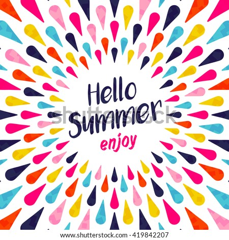 Hello summer lettering background illustration design, enjoy vacation concept with colorful decoration. Summertime party invitation, fun typography greeting card or poster. EPS10 vector. - stock vector