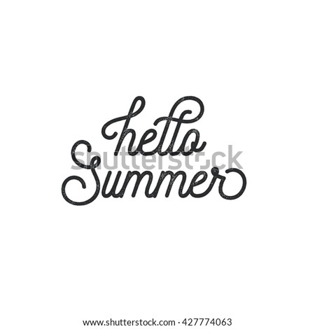 Hello Summer phrase. Monoline script lettering. Vintage letterpress style vector typographic design.  - stock vector