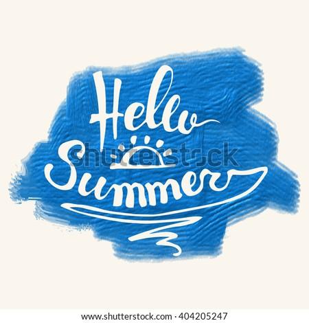 Hello Summer. Summer Season. Summer Wallpaper. Summer Time. Happy Summer. Summer Day. Summer Design. Summer Vector. Summer Text. Summer Lettering. Summer Art. Summer Watercolor. Summer Decoration. - stock vector