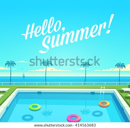 Hello, Summer! Summertime quote. Summer Holidays poster, background with open air swimming pool. Vector illustration. - stock vector