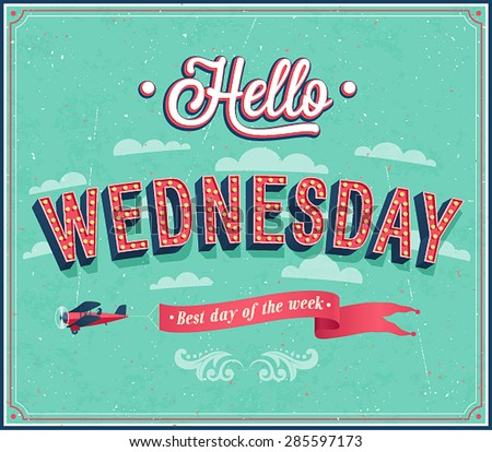 Hello Wednesday typographic design. Vector illustration. - stock vector
