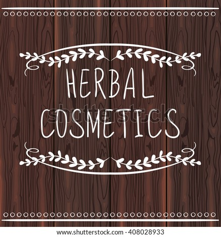 Herbal cosmetics. Hand drawn vignettes with handwritten text. White lines on dark brown wood texture. VECTOR.  - stock vector