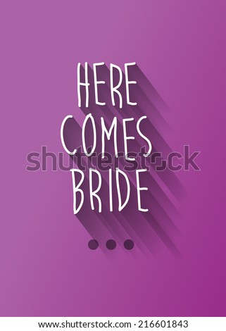 here comes bride typo with shadow vector, wedding theme - stock vector