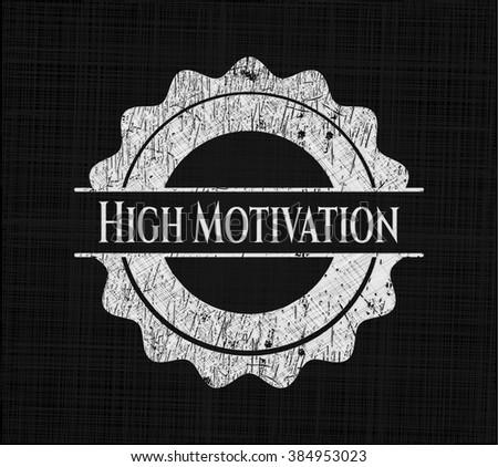 High Motivation chalk emblem - stock vector
