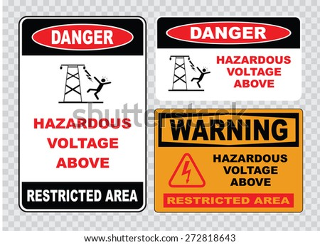 high voltage sign or electrical safety sign (hazardous voltage above restricted area) - stock vector