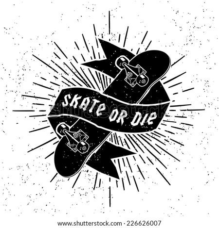 hipster label logo or tattoo Skate Or Die with skateboard ribbon starburst ( T-Shirt Print ) - stock vector