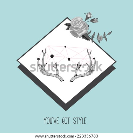 Hipster vintage background with deer's antlers and roses label. Vector illustration. You've got style.  - stock vector