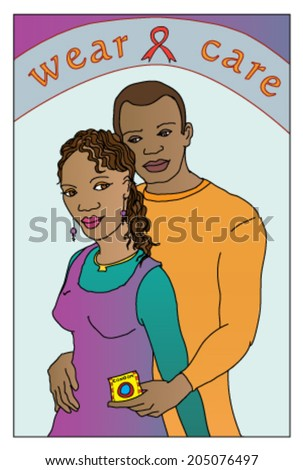 HIV-aids awareness campaign featuring an African man and woman embracing, holding a condom with the slogan Wear and Care. - stock vector