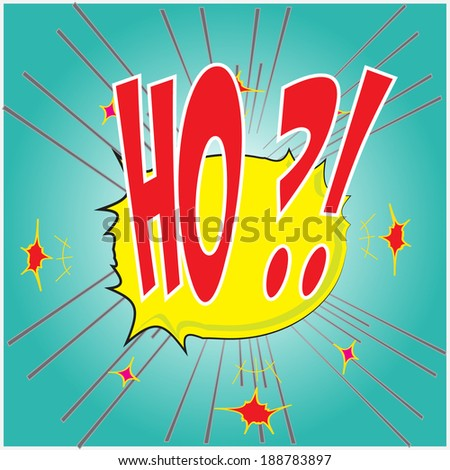 Ho wording in comic speech bubble style on green background  - stock vector