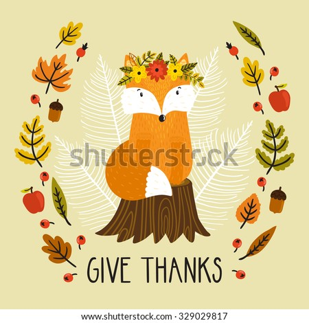 """Holiday card with fox siting on the stump, wreath from the autumn leaves, berries and text """"Give thanks"""" for Thanksgiving day. Natural background with cute cartoon character. - stock vector"""