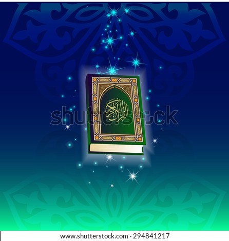 Holy Quran. Islamic book. abstract background. Logo, card, symbol. Vector illustration - stock vector