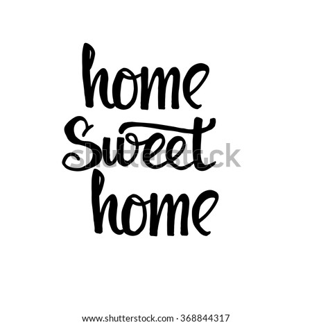 Home sweet home card. Hand drawn lettering.Isolated on white background.  Modern calligraphy. Ink illustration. Hand drawing phrase.  - stock vector