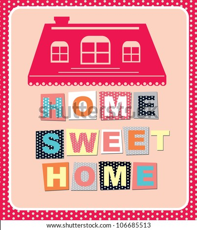 home sweet home card. vector illustration - stock vector