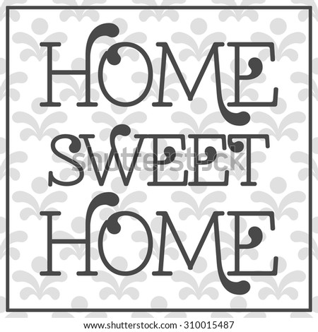Home sweet Home lettering in frame on seamless background. Vector illustration - stock vector