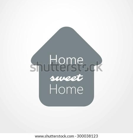 Home, sweet home text logo design  - stock vector