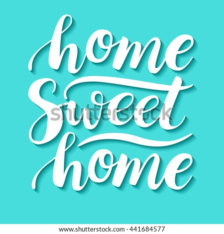 Home Sweet Home. Vector conceptual handwritten phrase. Calligraphic quote. Vector illustration for housewarming posters, banners, cards - stock vector