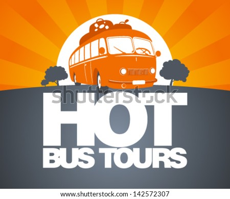 Hot bus tours design template with retro bus. - stock vector
