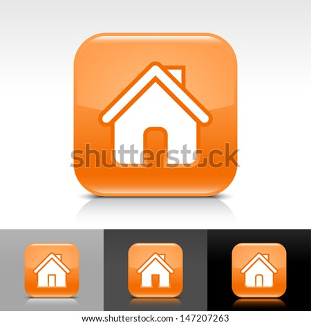 House icon set. Orange glossy web button with white sign. Rounded square shape with shadow, reflection on white, gray, black background. Vector illustration design element save in 8 eps  - stock vector