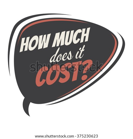 how much does it cost retro speech balloon - stock vector