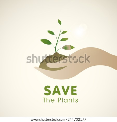 Human hand holding and carrying a green plant for Save the Plants concept. - stock vector