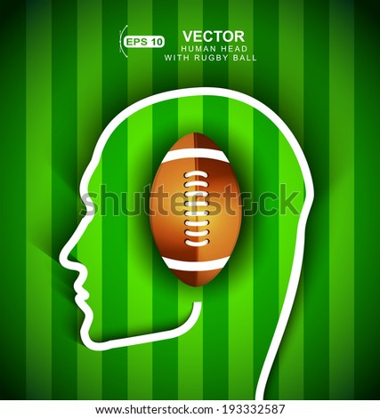 Human head with rugby,football ball  on green field background - think about football concept - stock vector