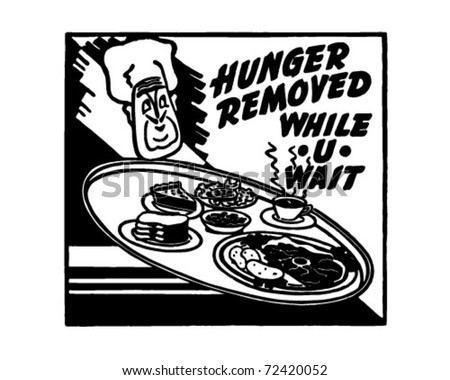 Hunger Removed - While U Wait - Retro Ad Art Banner - stock vector