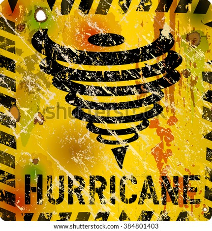 hurricane warning sign, heavy weathered, vector  - stock vector