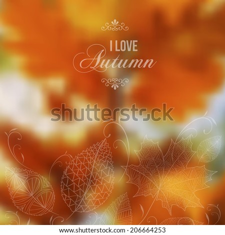 I love Autumn retro poster with abstract blurred fall background. EPS10 vector organized in layers ready for editing for your own brochure, website or marketing campaign.  - stock vector