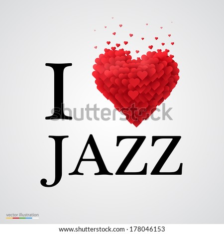 i love jazz, font type with heart sign. - stock vector