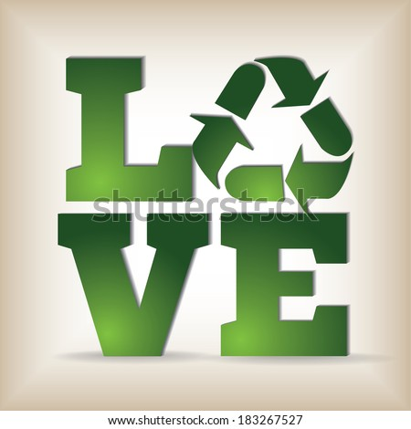 I Love Recycling Template - suitable for posters, flyers, brochures, banners, badges, labels, wallpapers, web design, advertising, publicity or any branding. - stock vector
