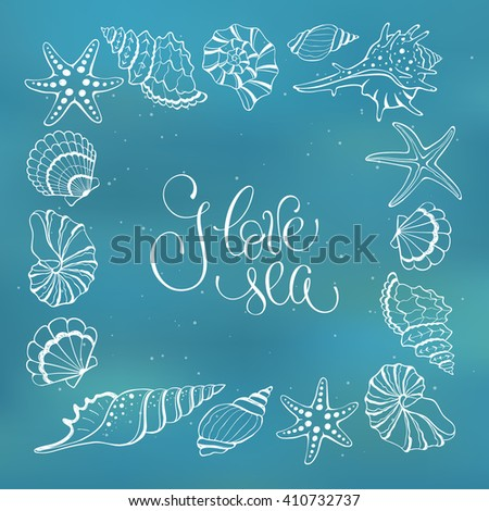 I love sea. Square frame from hand drawn seashells and stars. Marine illustration with sea shells outlines.  - stock vector