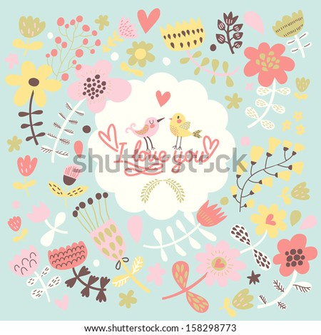 I love you - cute bright card in vector, Stylish floral background - ideal for Valentines Day cards - stock vector