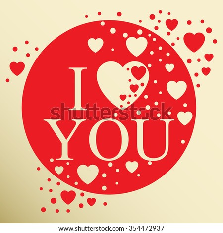 I love you. Greeting card. Abstract heart. Vector Illustration of a Valentines Day card. Wedding. Typography. EPS10 vector illustration. EPS10 vector illustration.  - stock vector