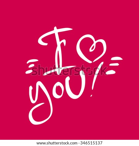 I love you. Hand lettering - handmade calligraphy; scalable and editable vector illustration. - stock vector