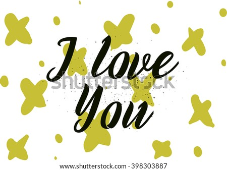 I love you romantic inscription. Greeting card with calligraphy. Hand drawn lettering design. Photo overlay. Typography for banner, poster or apparel design. Isolated vector element. - stock vector