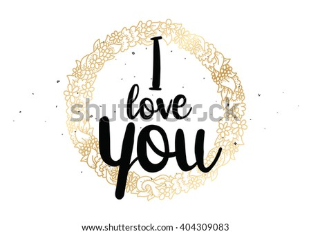 I love you romantic inscription. Greeting card with calligraphy. Hand drawn lettering design. Photo overlay. Typography for banner, poster or clothing design. Vector invitation. - stock vector